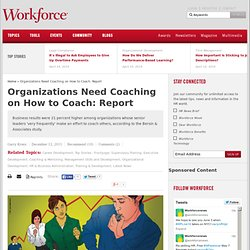 Organizations Need Coaching on How to Coach: Report - Latest News