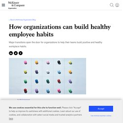 How organizations can build healthy employee habits