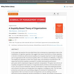 A Stupidity-Based Theory of Organizations - Alvesson - 2012 - Journal of Management Studies