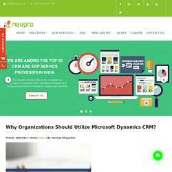 Why Organizations Should Utilize Microsoft Dynamics CRM? – ERP Solutions