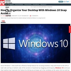 How to Organize Your Desktop With Windows 10 Snap Assist