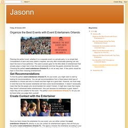 Jasonn: Organize the Best Events with Event Entertainers Orlando