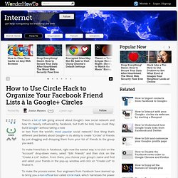 How to Use Circle Hack to Organize Your Facebook Friend Lists à la Google+ Circles « How-To News
