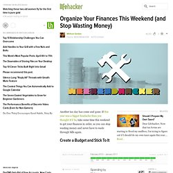 Organize Your Finances This Weekend (and Stop Wasting Money)