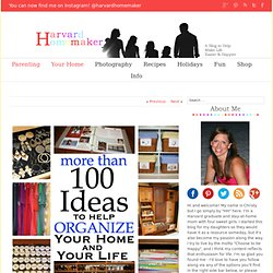 100+ Ideas to Help Organize Your Home and Your Life - Harvard Homemaker