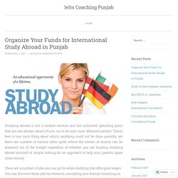 Organize Your Funds for International Study Abroad in Punjab