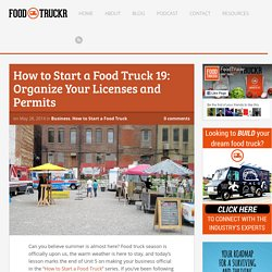 How to Start a Food Truck 19: Organize Your Licenses and Permits