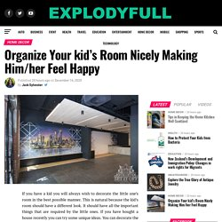 Organize Your kid's Room Nicely Making Him/her Feel Happy – Explody Full