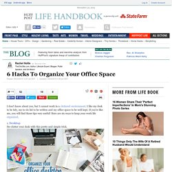 6 Hacks To Organize Your Office Space