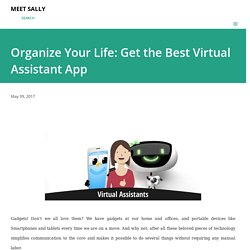 Organize Your Life: Get the Best Virtual Assistant App
