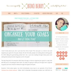 How to Organize Your Goals + Get Things Done!