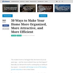 50 Ways to Make Your Home More Organized, More Attractive, and More Efficient - Stepcase Lifehack - StumbleUpon
