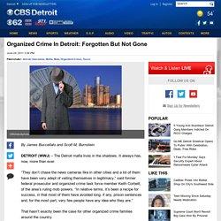 Organized Crime In Detroit: Forgotten But Not Gone