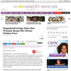 Organized Living: How One Woman Keeps Her Home Clutter-Free
