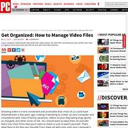 Get Organized: How to Manage Video Files