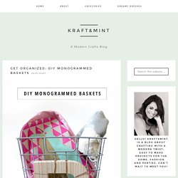 Get organized: DIY Monogrammed Baskets - kraft&mint
