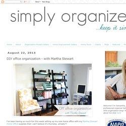 simply organized: DIY office organization - with Martha Stewart