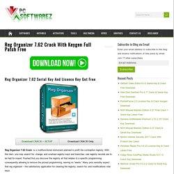 Reg Organizer 7.62 Crack With Keygen Full Patch Free