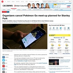 Organizers cancel Pokémon Go meet-up planned for Stanley Park