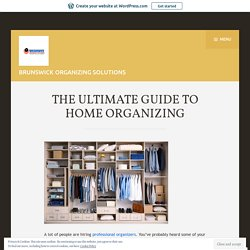 THE ULTIMATE GUIDE TO HOME ORGANIZING