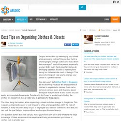 Best Tips on Organizing Clothes & Closets