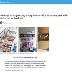 10 ways of organizing every corner of your home just with dollar store baskets
