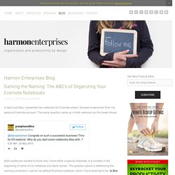 Gaming the Naming: The ABC's of Organizing Your Evernote Notebooks