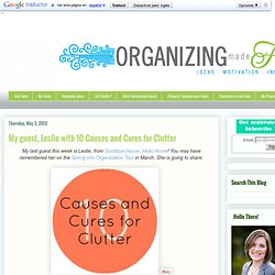 My guest, Leslie with 10 Causes and Cures for Clutter