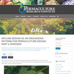 Keyline Design as an Organizing Pattern for Permaculture Design, Part 2 (Sweden)