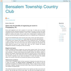 Bensalem Township Country Club: Delve into the benefits of organizing an event in Philadelphia, PA
