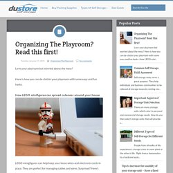 Organizing The Playroom? Read this first! ~ Du-store Secure Dubai Self Storage