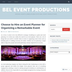 Choose to Hire an Event Planner for Organizing a Remarkable Event – BEL Event Productions