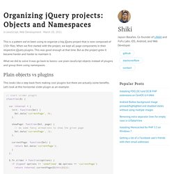 Organizing jQuery projects: Objects and Namespaces