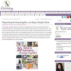 Organizing Sewing Supplies: 20 Simple Ideas