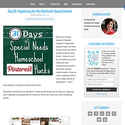 Day 29: Organizing for the Child with Special Needs