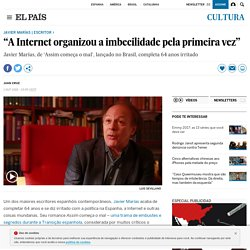 "Javier Marías: ""A Internet organizou a imbecilidade pela primeira vez"""
