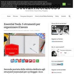 Essential Tools: 5 strumenti per organizzare il lavoro - socialmediacoso