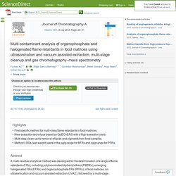 Journal of Chromatography A Volume 1401, 3 July 2015, Multi-contaminant analysis of organophosphate and halogenated flame retardants in food matrices using ultrasonication and vacuum assisted extraction, multi-stage cleanup and gas chromatography–mass spe