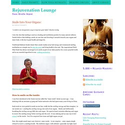 Smile Into Your Organs: | Rejuvenation Lounge