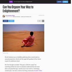Can You Orgasm Your Way to Enlightenment?