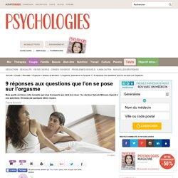 Orgasme : tout savoir en 9 questions / réponses