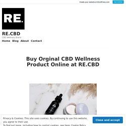 Buy Orginal CBD Wellness Product Online at RE.CBD
