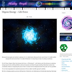 Orgone Energy – Life Force - Healing People