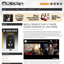 WATCH: ORIANTHI TALKS 'O' ALBUM, GIBSON SIGNATURE SJ-200 & MORE