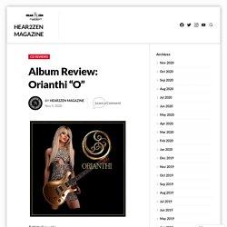 "Album Review: Orianthi ""O"" – Hear2Zen Magazine"
