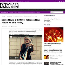 ORIANTHI Releases New Album 'O' This Friday.
