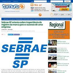 Sebrae-SP orienta sobre importância do registro da marca para o sucesso de uma empresa