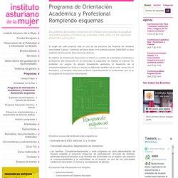 Programa de Orientación Académica y Profesional Rompiendo esquemas - Instituto Asturiano de la Mujer. IAM.