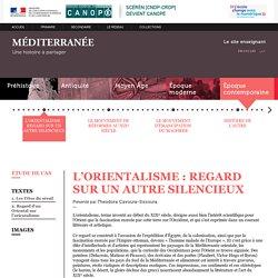 L'orientalisme : regard sur un autre silencieux-Méditerranée partagée-Centre National de Documentation Pédagogique