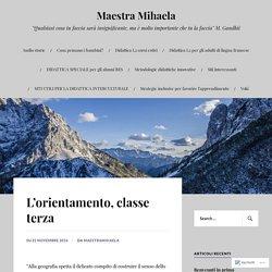 L'orientamento, classe terza – Maestra Mihaela